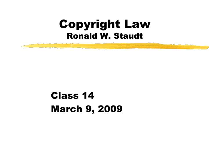 Copyright law ronald w staudt