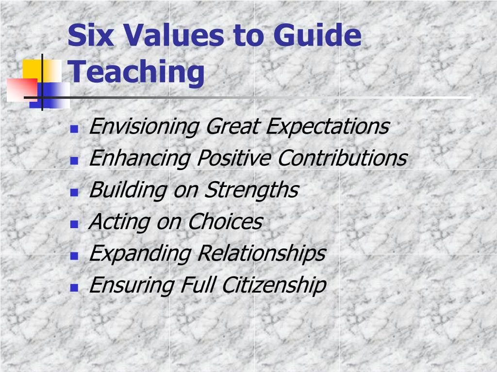 Six Values to Guide Teaching