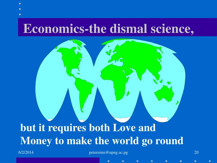 Economics-the dismal science,