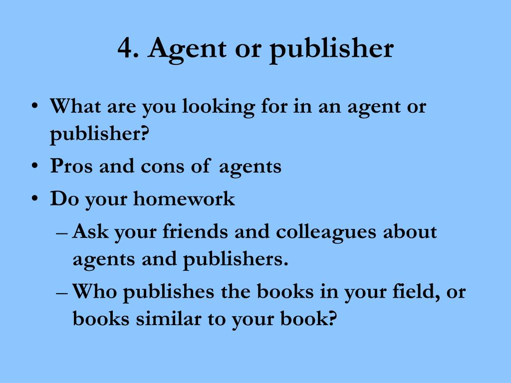 4. Agent or publisher