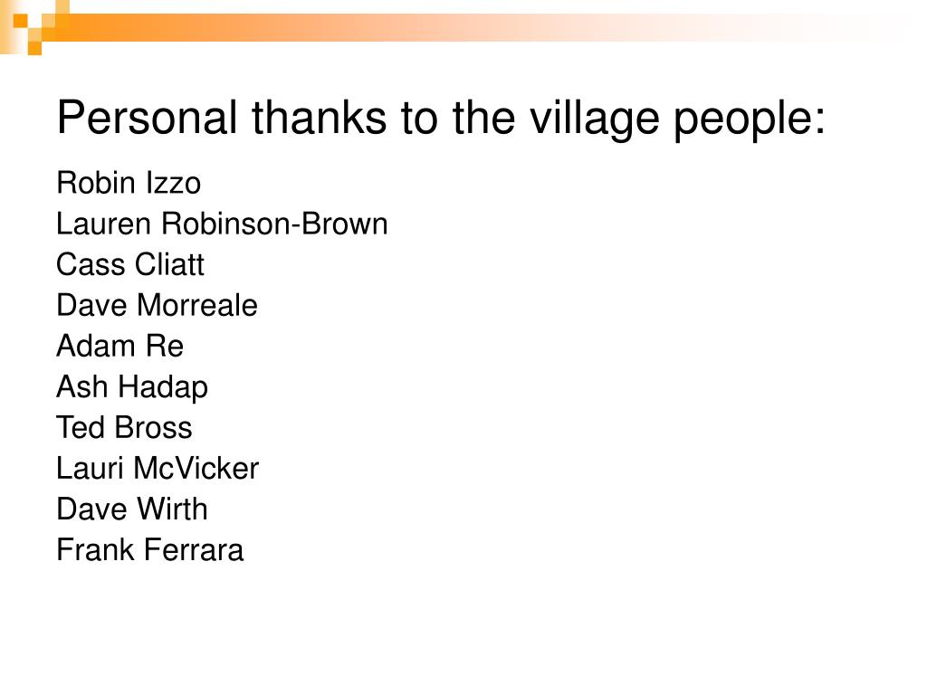 Personal thanks to the village people: