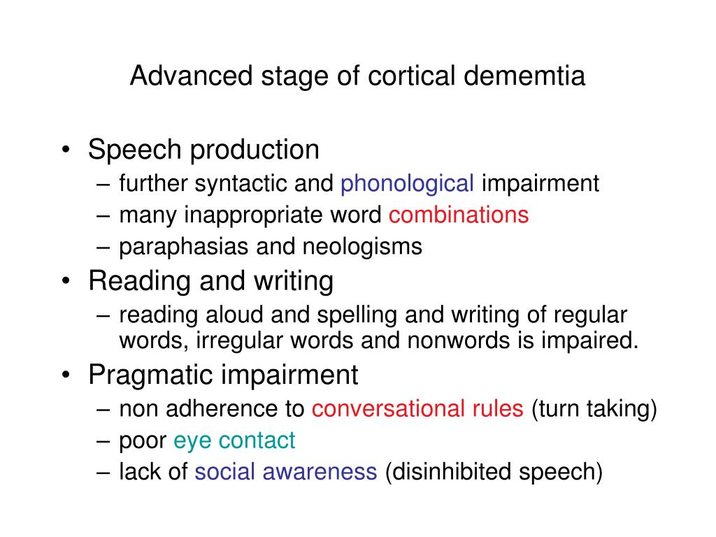 Advanced stage of cortical dememtia