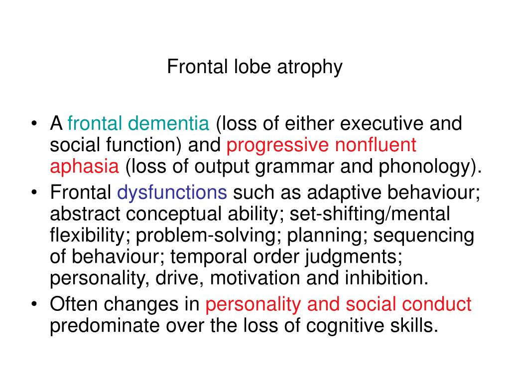 Frontal lobe atrophy