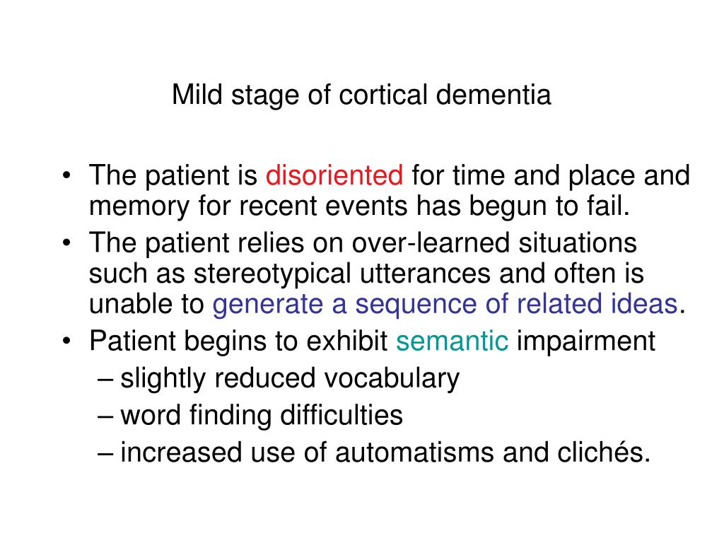 Mild stage of cortical dementia