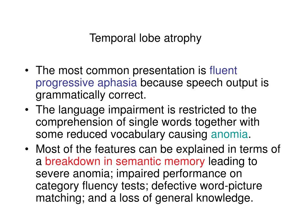 Temporal lobe atrophy