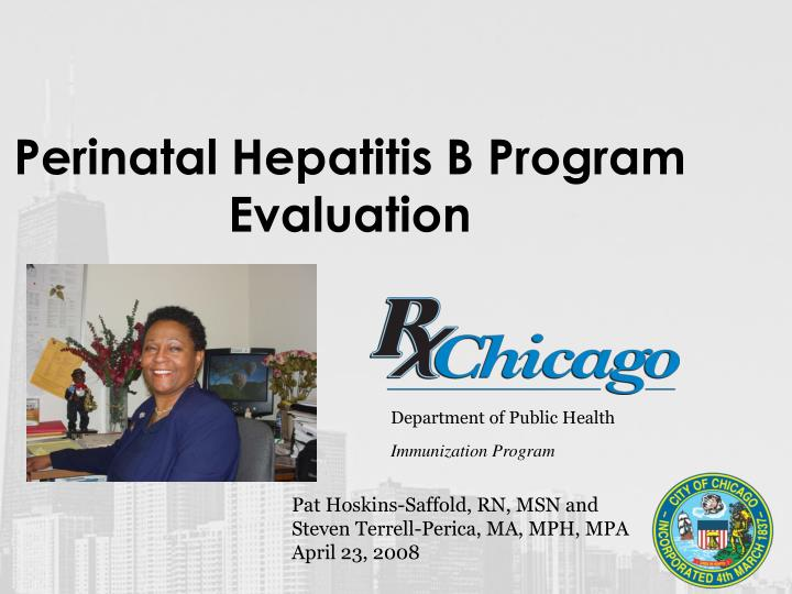Perinatal hepatitis b program evaluation l.jpg