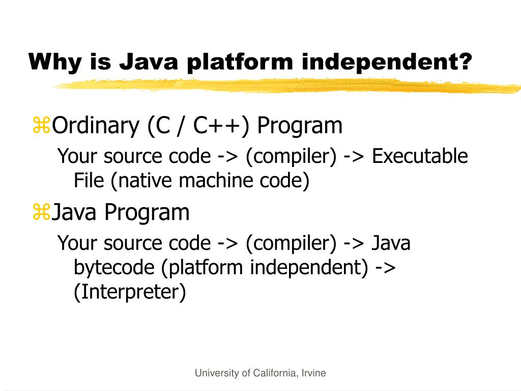 Why is Java platform independent?