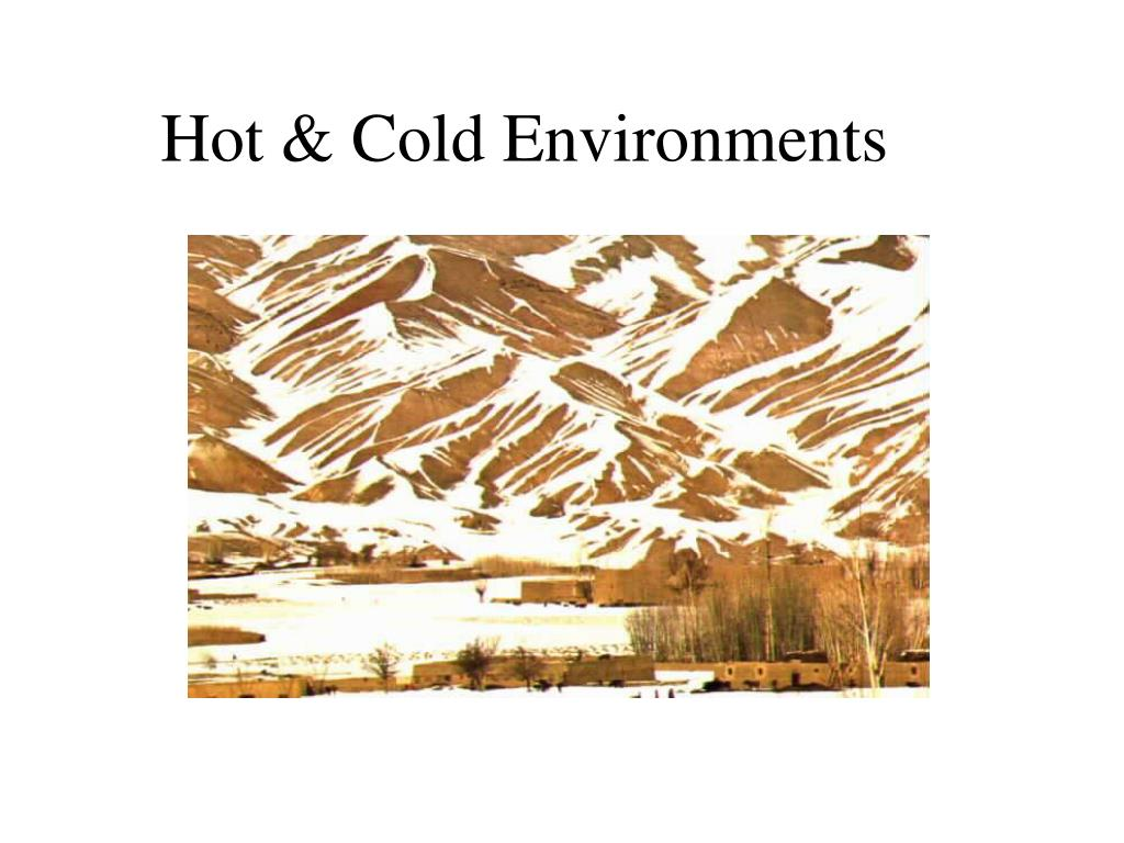 Hot & Cold Environments