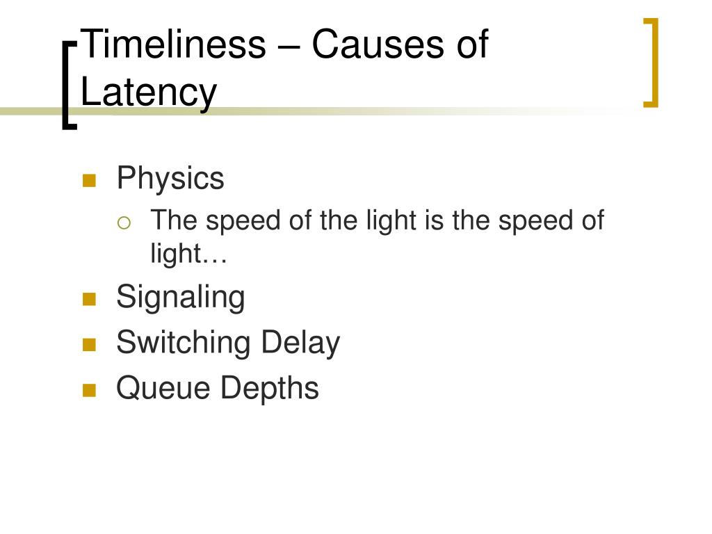 Timeliness – Causes of Latency