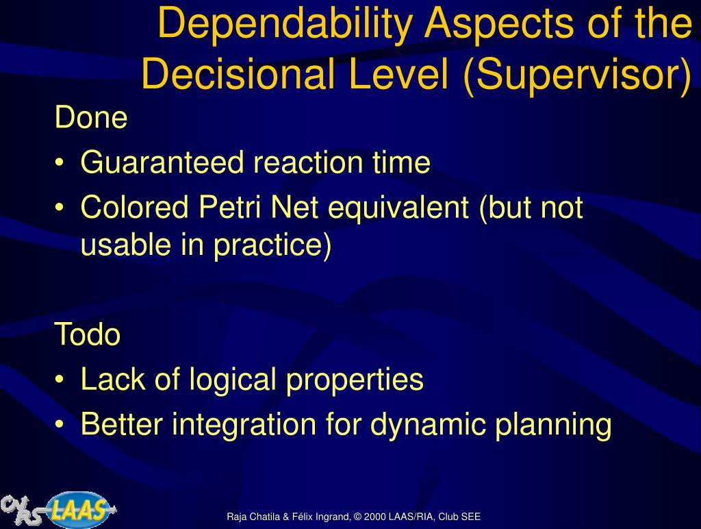 Dependability Aspects of the Decisional Level (Supervisor)
