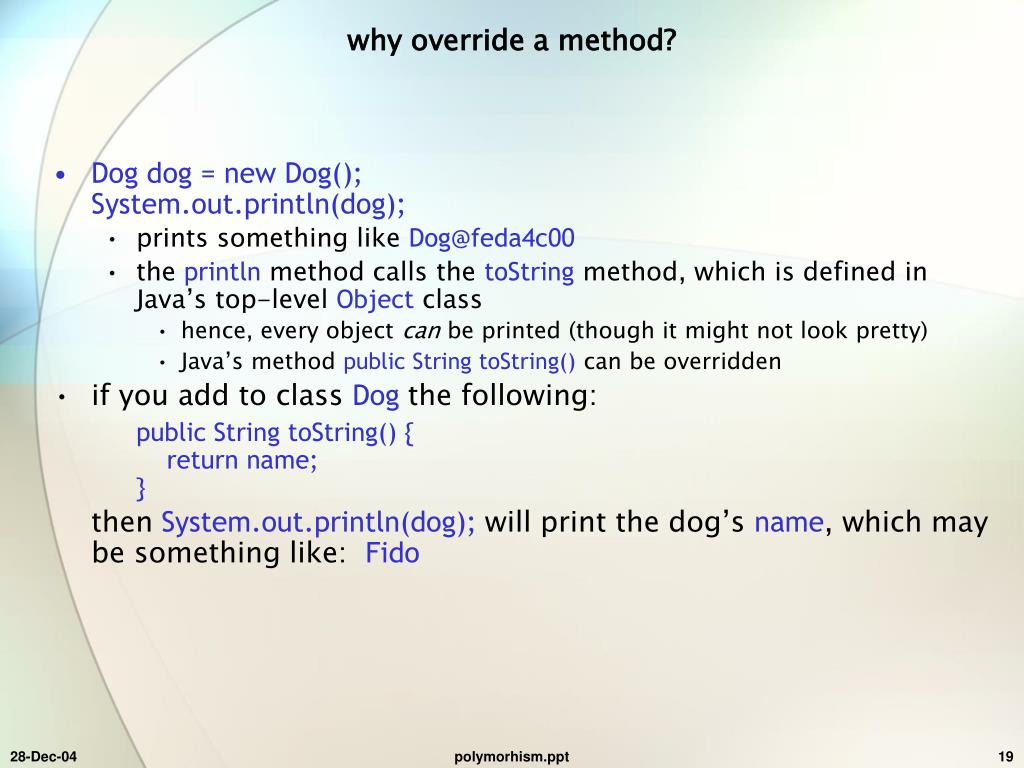 why override a method?