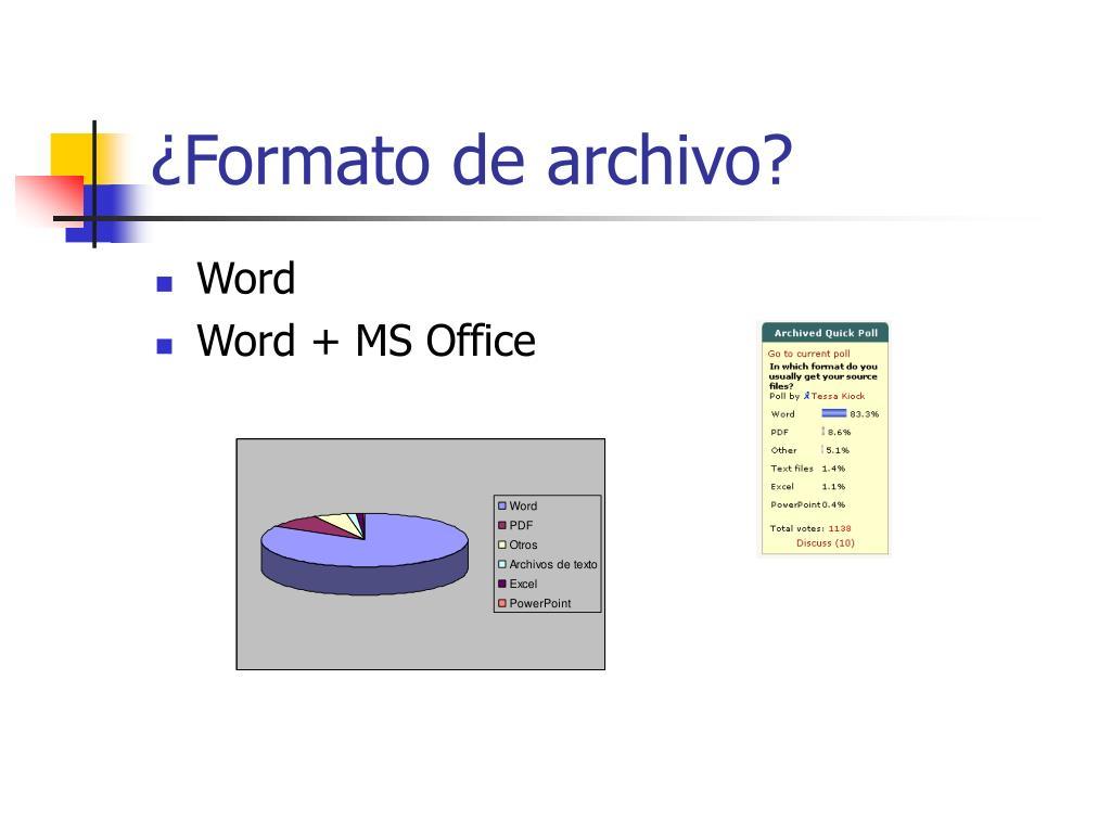 ¿Formato de archivo?