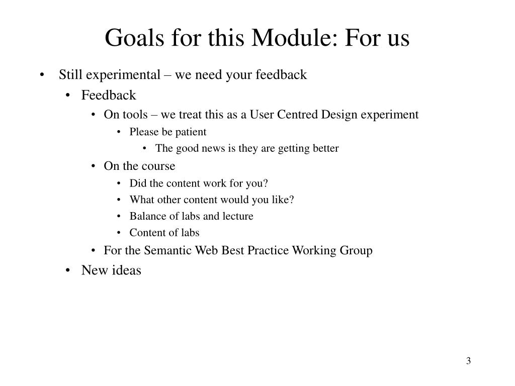 Goals for this Module: For us