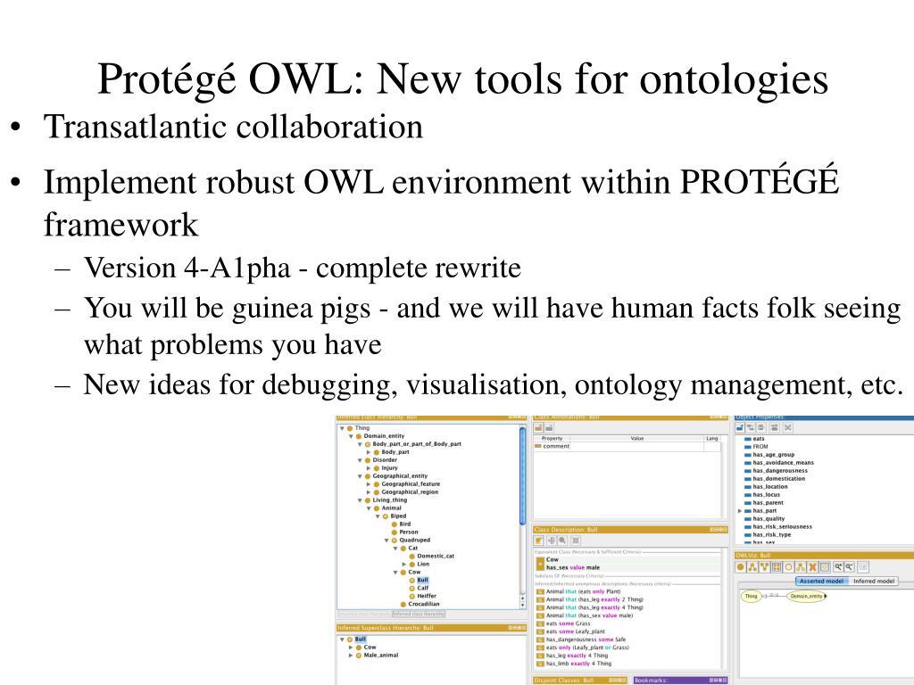 Protégé OWL: New tools for ontologies