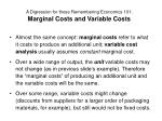 a digression for those remembering economics 101 marginal costs and variable costs