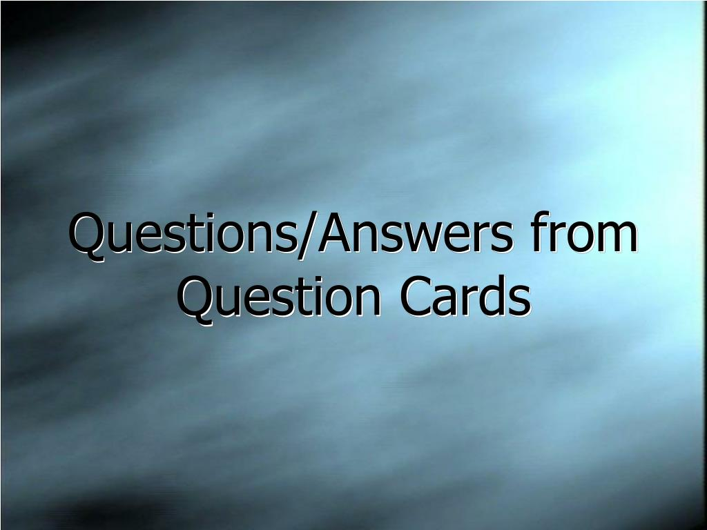 Questions/Answers from