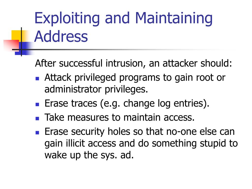 Exploiting and Maintaining Address