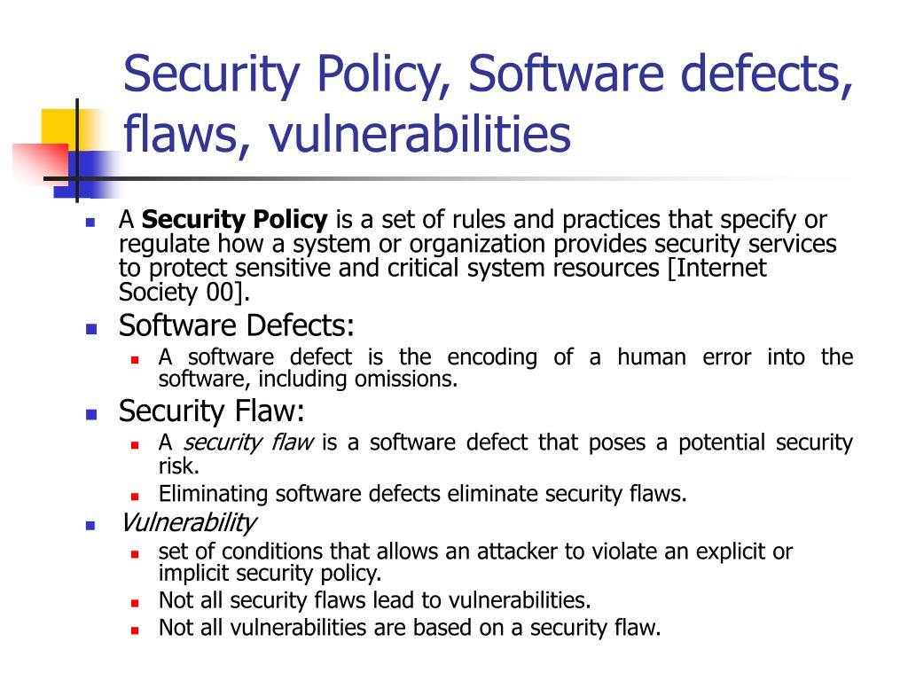 Security Policy, Software defects, flaws, vulnerabilities