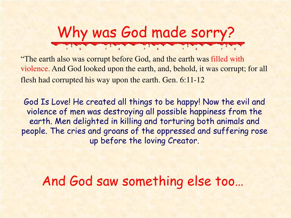 Why was God made sorry?