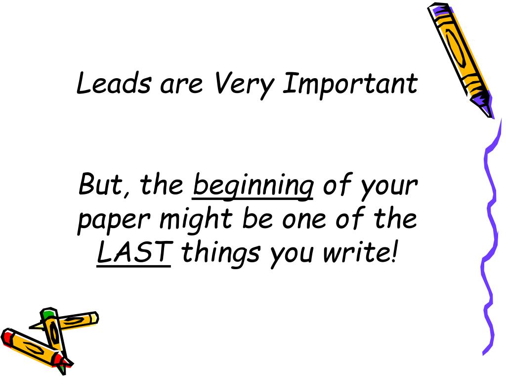 Leads are Very Important
