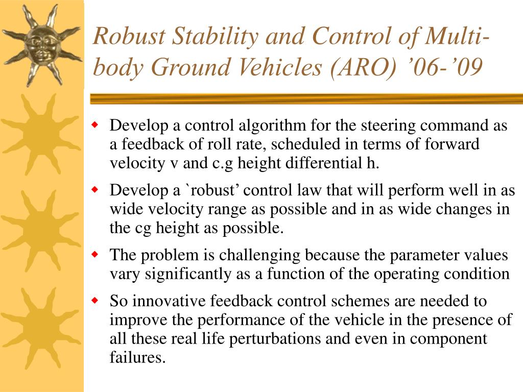 Robust Stability and Control of Multi-body Ground Vehicles (ARO) '06-'09
