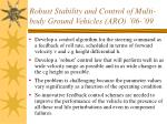 robust stability and control of multi body ground vehicles aro 06 0924