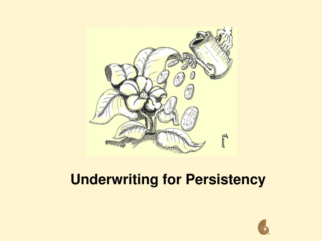 Underwriting for Persistency