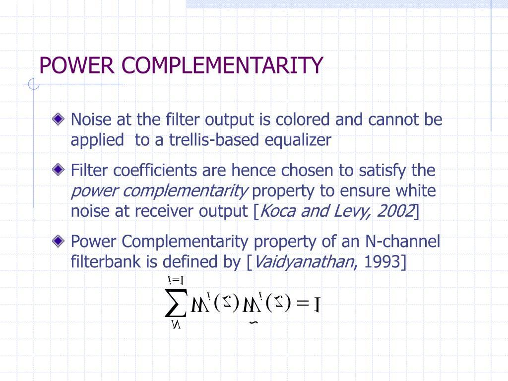 POWER COMPLEMENTARITY