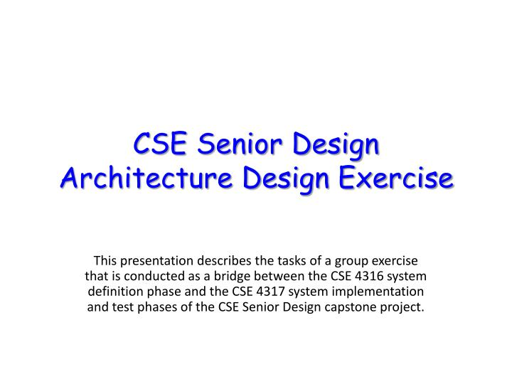 Cse senior design architecture design exercise