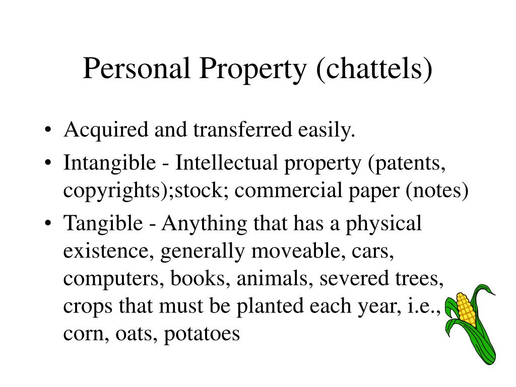 Personal Property (chattels)