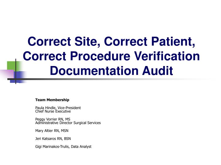 Correct site correct patient correct procedure verification documentation audit