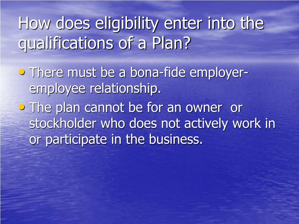 How does eligibility enter into the qualifications of a Plan?