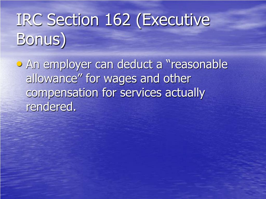 IRC Section 162 (Executive Bonus)