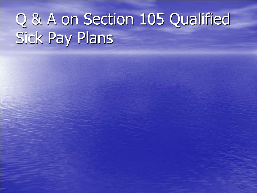 Q & A on Section 105 Qualified Sick Pay Plans