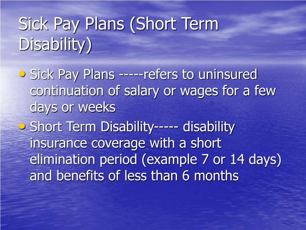 Sick Pay Plans (Short Term Disability)