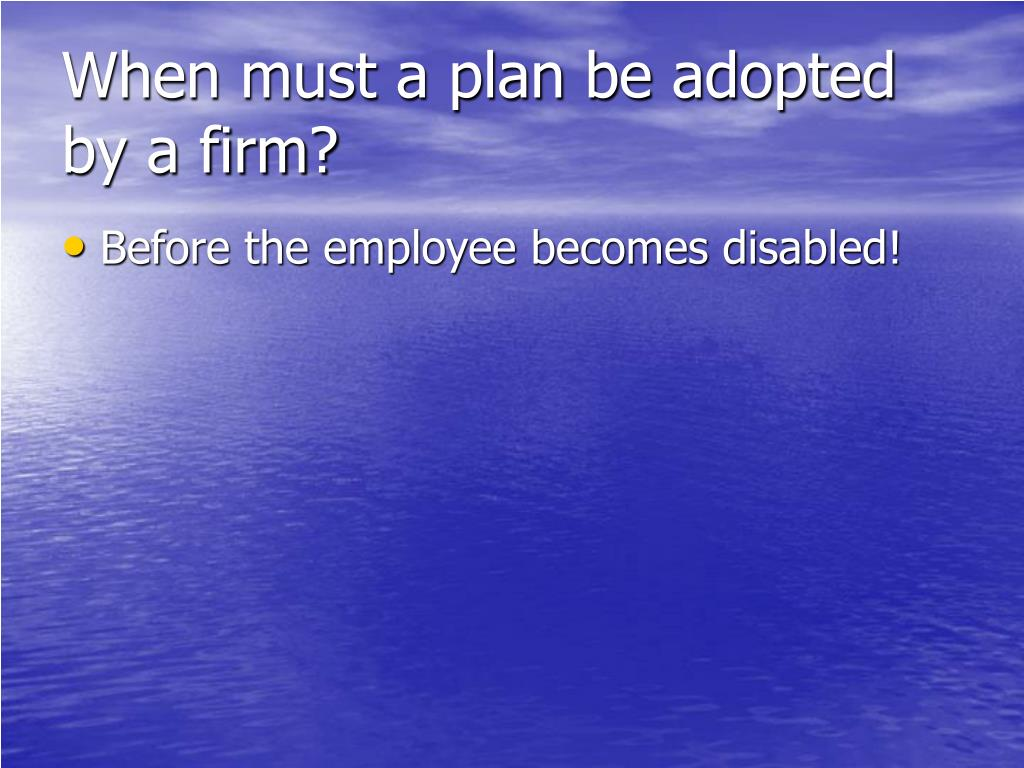 When must a plan be adopted by a firm?