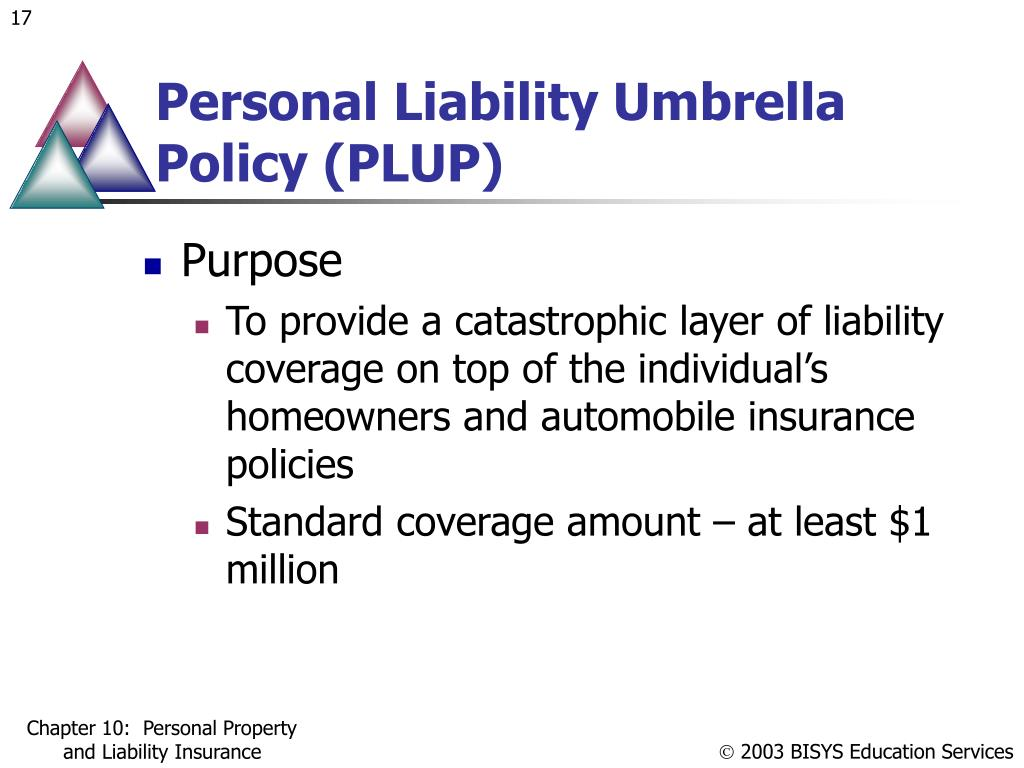 Personal Liability Umbrella Policy (PLUP)