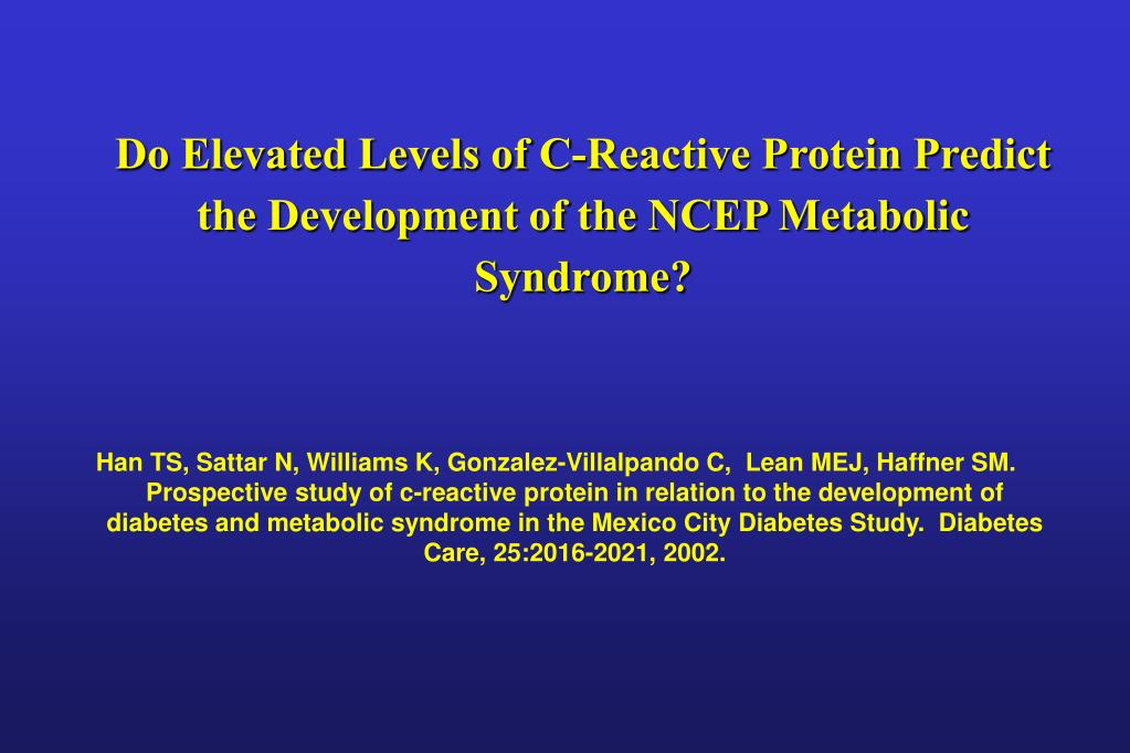 Do Elevated Levels of C-Reactive Protein Predict the Development of the NCEP Metabolic Syndrome?