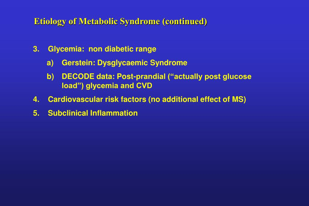Etiology of Metabolic Syndrome (continued)