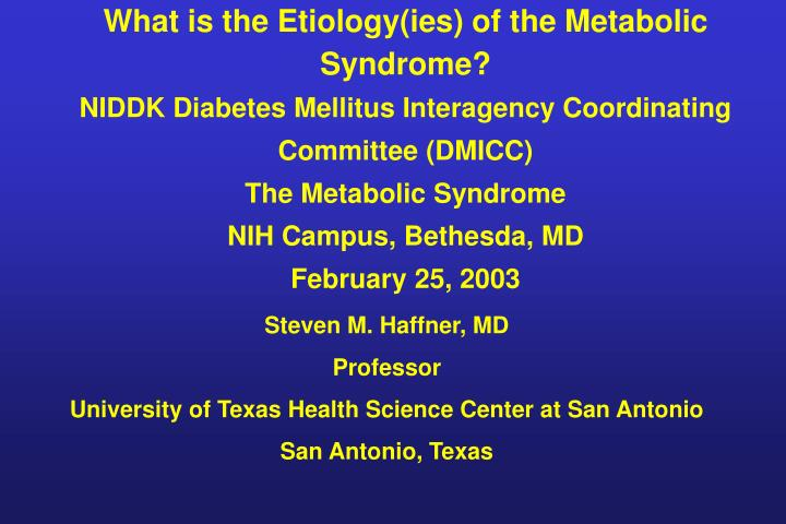 What is the Etiology(ies) of the Metabolic Syndrome?