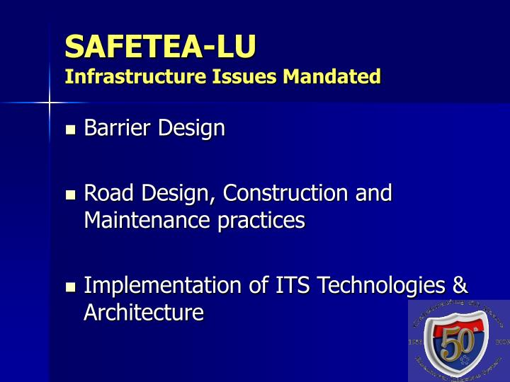 Safetea lu infrastructure issues mandated