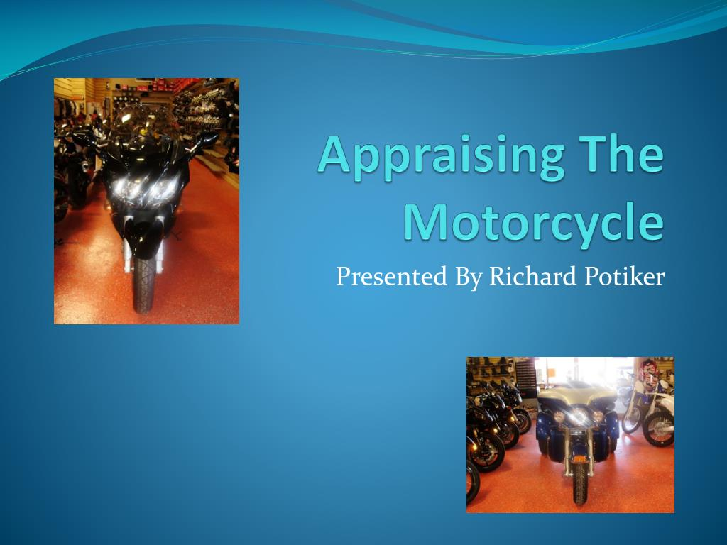 appraising the motorcycle