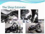 the shop estimate47