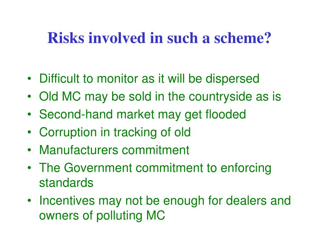 Risks involved in such a scheme?