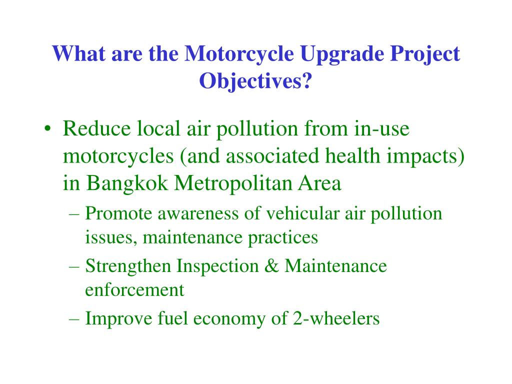 What are the Motorcycle Upgrade Project Objectives?
