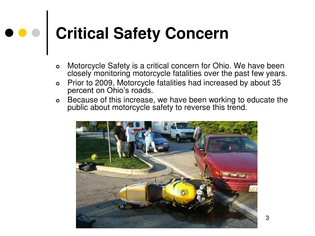 Motorcycle Safety is a critical concern for Ohio. We have been closely monitoring motorcycle fatalities over the past few years.