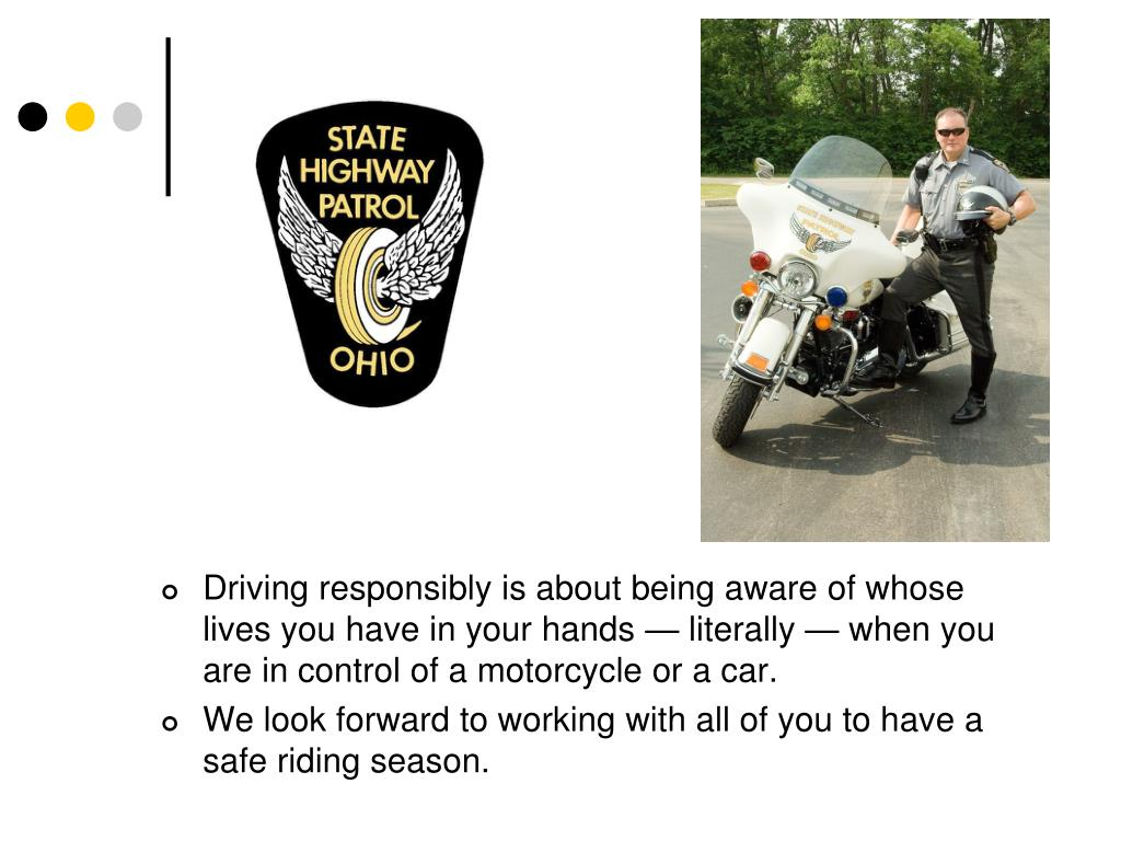 Driving responsibly is about being aware of whose lives you have in your hands — literally — when you are in control of a motorcycle or a car.