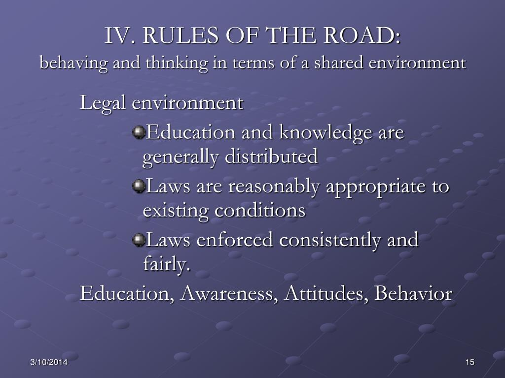 IV. RULES OF THE ROAD: