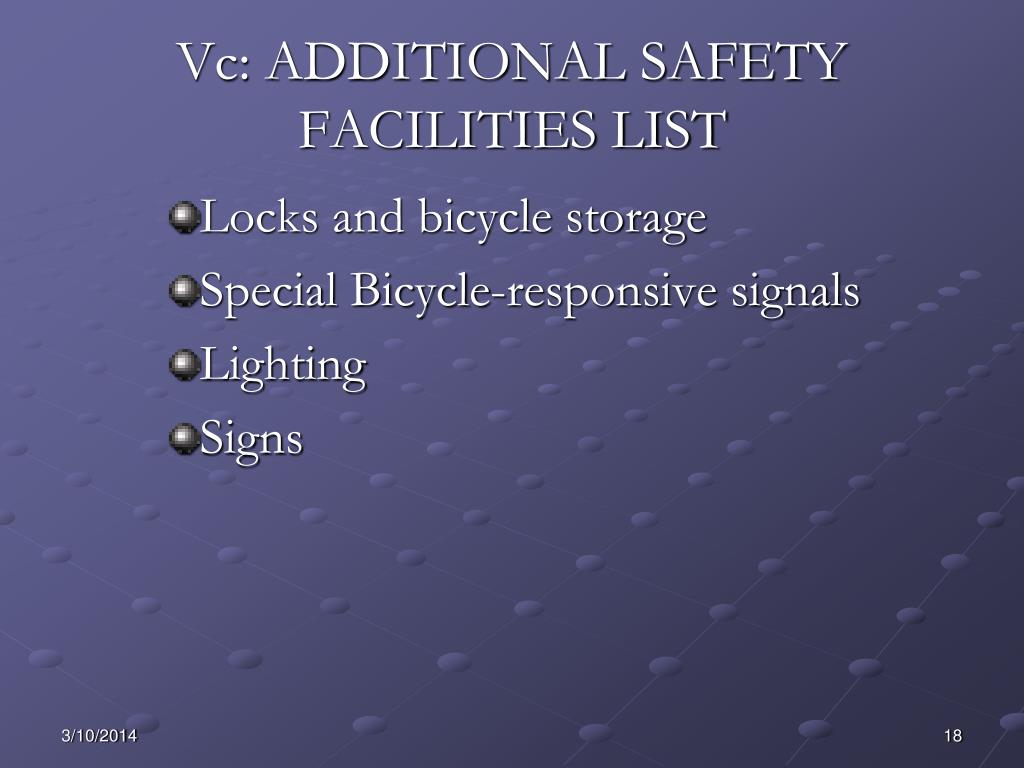 Vc: ADDITIONAL SAFETY FACILITIES LIST