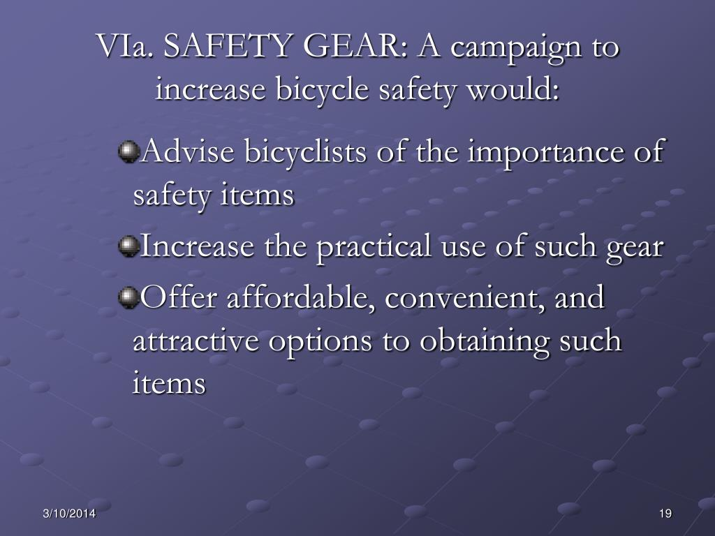 VIa. SAFETY GEAR: A campaign to increase bicycle safety would: